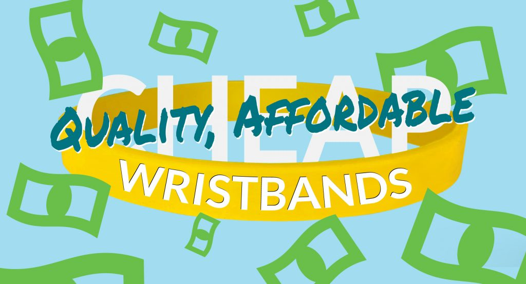 Quality, affordable custom wristbands.
