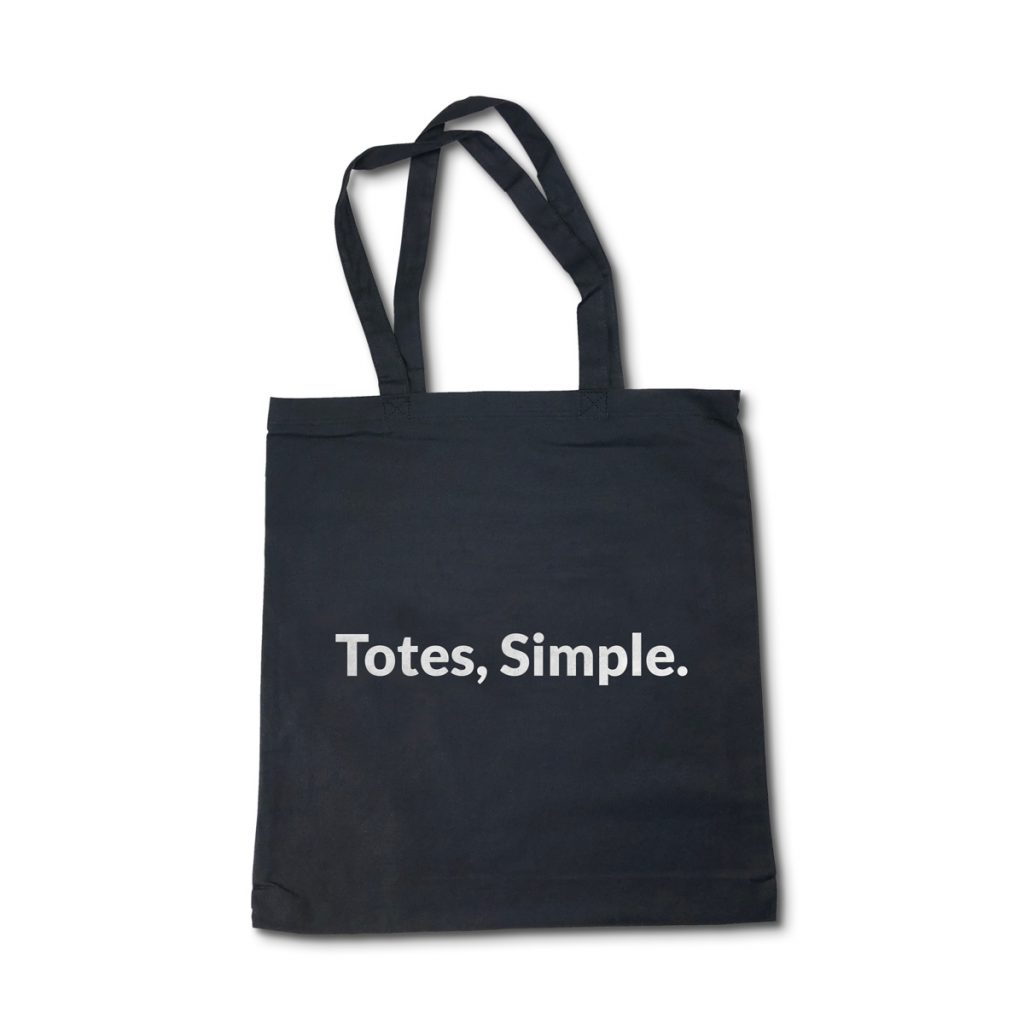 A Black Light Cotton Tote with the words Totes, Simple screen printed on the surface.